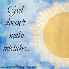 God doesnt make mistakes