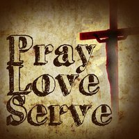 pray-love-serve